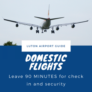 For domestic arrivals leave 90 mins at Luton Airport Departures