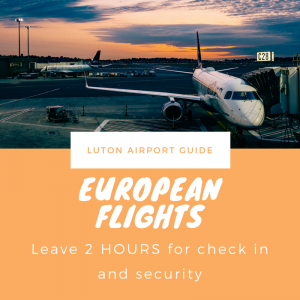 Leave 2 hours for European Flights from Luton Airport